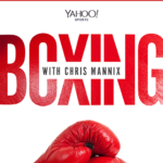 Yahoo Sports! Boxing with Chris Mannix