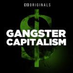 Gangster Capitalism